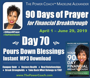 Day 70 - Pours Down Blessings - 90 Days of Prayer