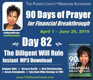 Day 82 - The Diligent Will Rule - 90 Days of Prayer