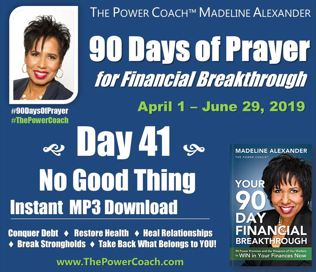 2019: Day 41 - No Good Thing - 90 Days of Prayer