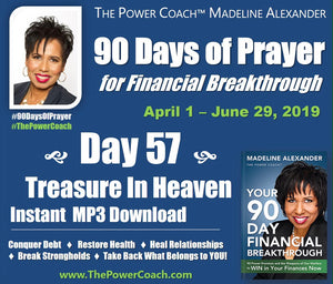 2019: Day 57 - Treasure In Heaven - 90 Days of Prayer