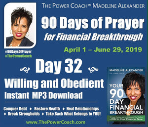 2019: Day 32 - Willing and Obedient- 90 Days of Prayer