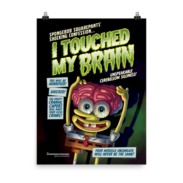 SpongeBob SquarePants I Touched My Brain Premium Satin Poster - SpongeBob SquarePants Official Shop