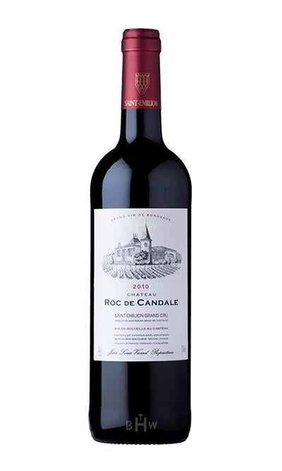 Big Hammer Wines 2010 Chateau Roc de Candale St. Emilion Grand Cru