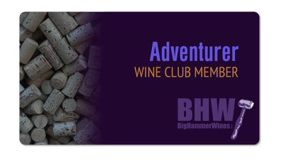 Wine Club Membership: Big Hammer Adventure