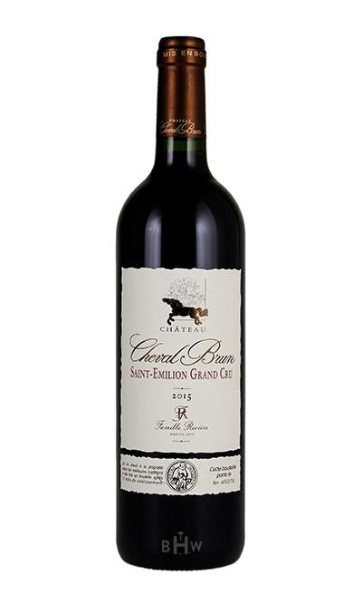 Big Hammer Wines 2015 Chateau Cheval Brun Saint-Emilion Grand Cru