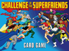 Challenge of Superfirends Card Game