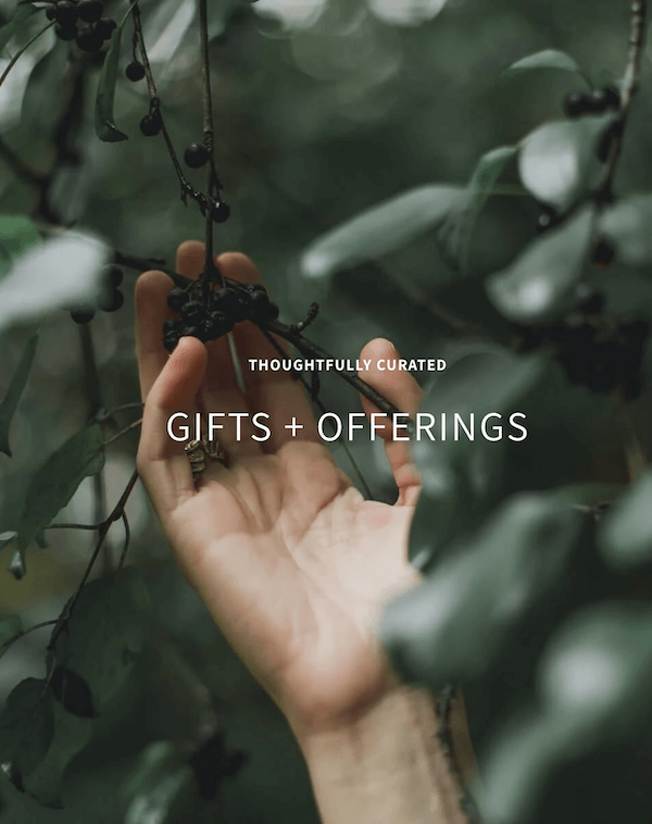 thoughtfully curated gifts + offerings