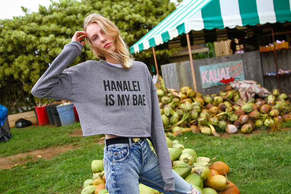 Hanalei Is My Bae // cropped fleece