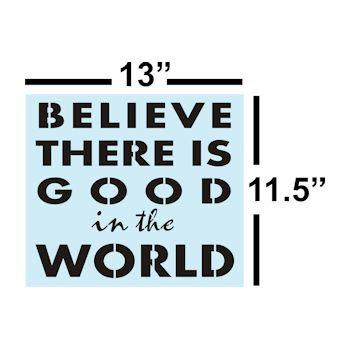 Sign Painting, Believe There Is Good In The World STENCIL for Sign Making, Sturdy & Reusable