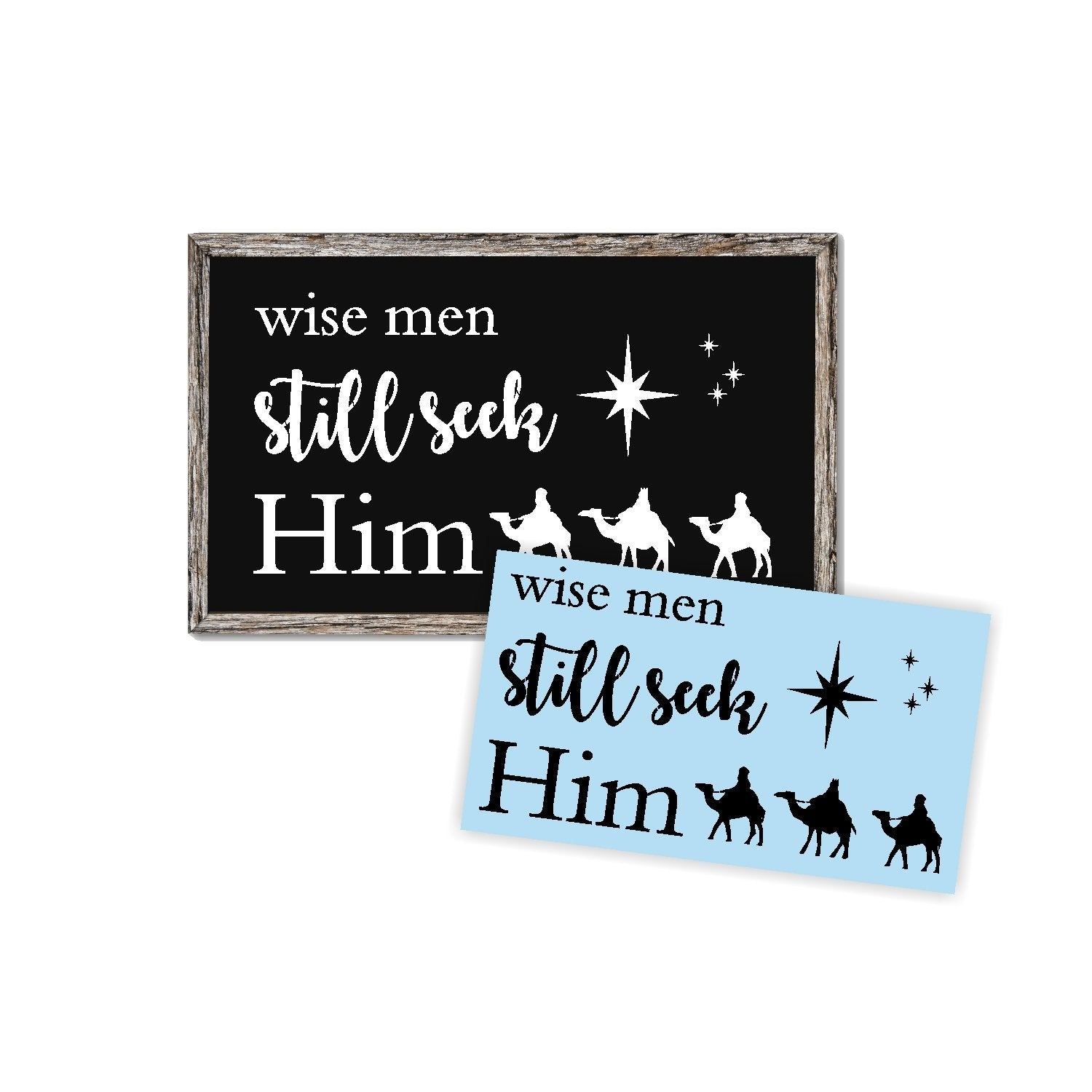 Christmas Wise Men Still Seek Him - Reusable Stencil For Wood Sign
