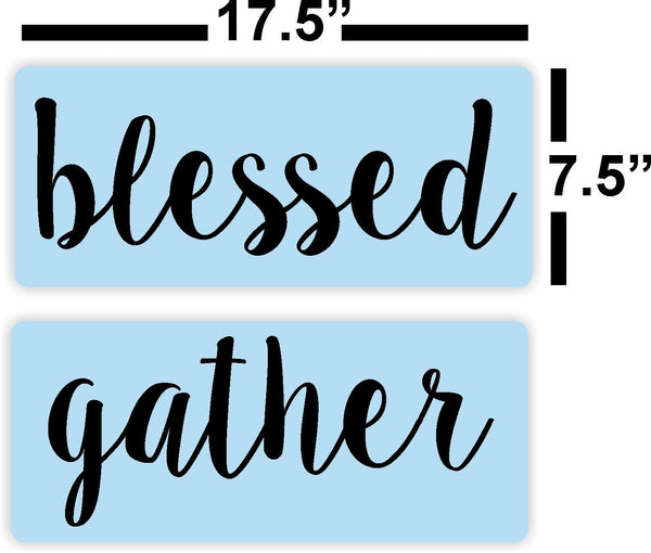 Blessed and Gather Stencils, Reusable Plastic Stencils, Paint Your Own Wood Signs
