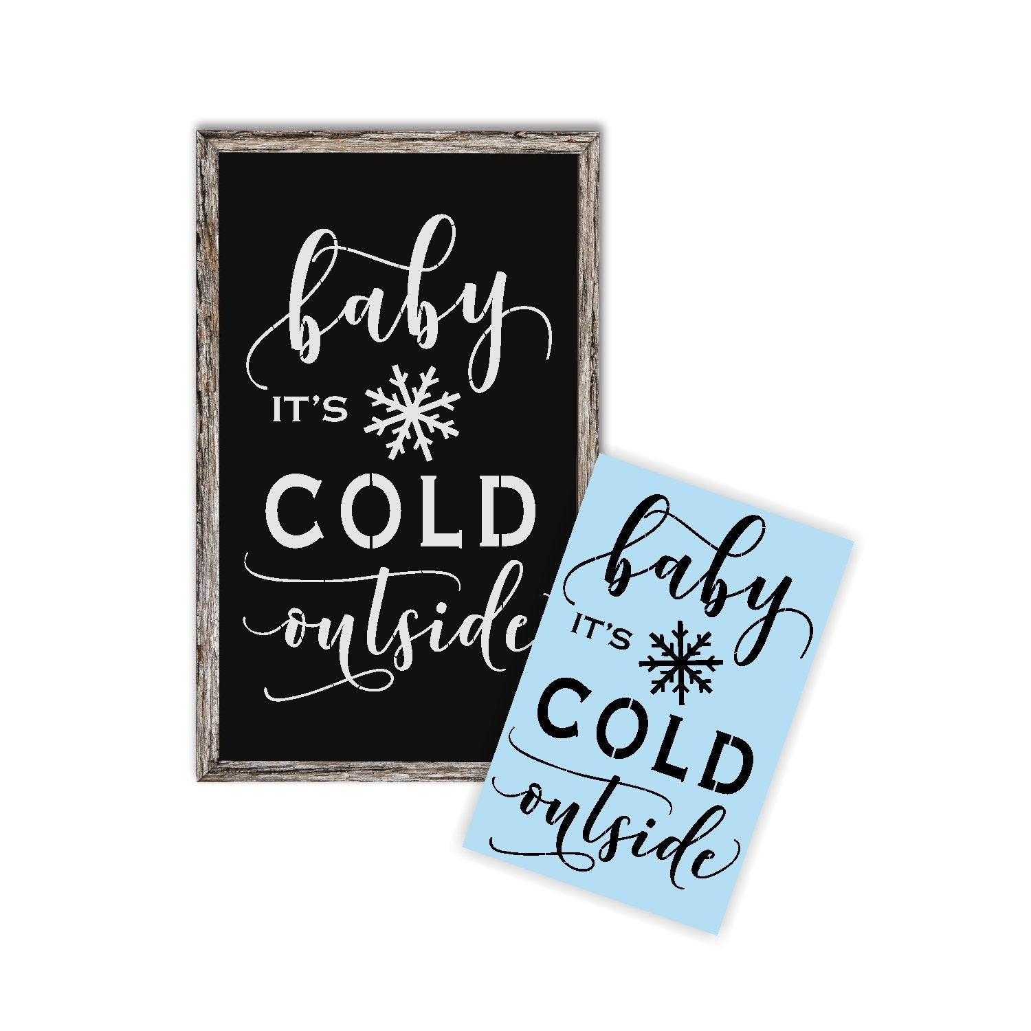 Baby It's Cold Outside Stencil For Wood Sign - Reuseable Stencil