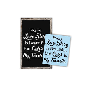 Every Love Story Is Beautiful Stencil For Wood Sign - Reuseable Stencil