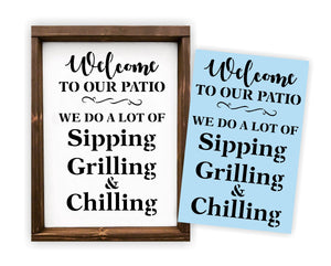 Welcome to our Patio Stencil, Reusable, Paint Your Own Wood Sign, We Do A Lot Of Sipping, Grilling & Chilling