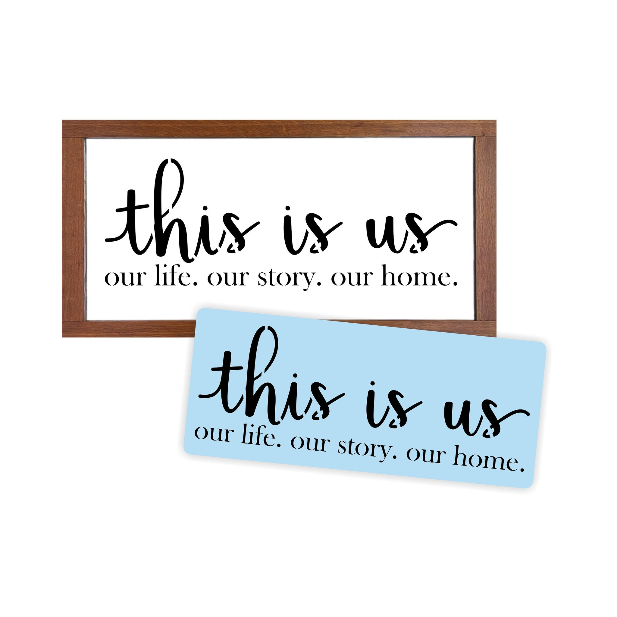 This is Us Stencil, Our Life Our Story Our Home, Sign Painting, Bathroom Home Decor, Paint Your Own Sign, 14 Mil Reusable