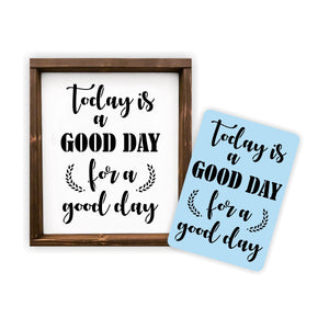 Today is a Good Day For a Good Day  Stencil - Reusable - Paint Your Own Wood Sign