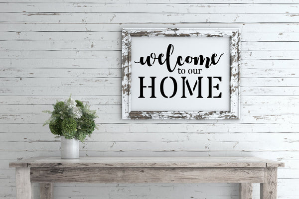 Welcome to our Home Stencil, Reusable, Paint Your Own Wood Sign