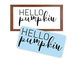 Hello Pumpkin Stencil - Paint Your Own Wood Sign - Reusable Plastic Stencil - Fall & Autumn Painting
