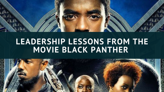 4 Leadership Lessons from the movie Black Panther