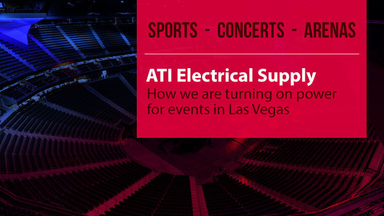 ATI Electrical Supply is Turning on the Power for Concerts and Sporting Events in Las Vegas