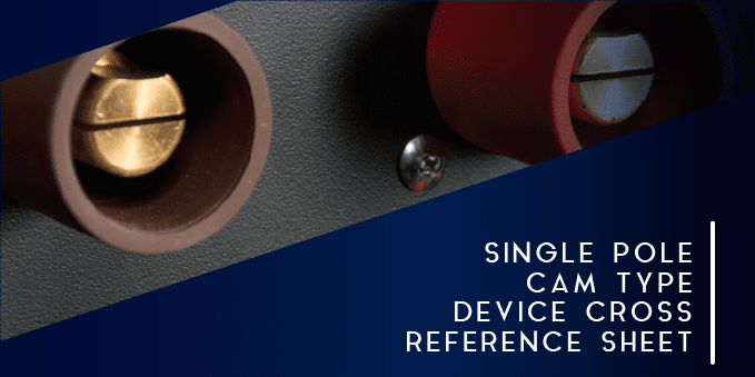 Single Pole CAM Type Device Cross Reference Sheet