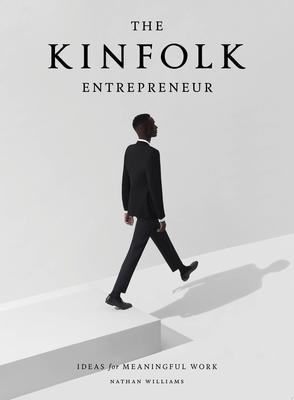 The Kinfolk Entrepreneur: Inspiration for Creative Work