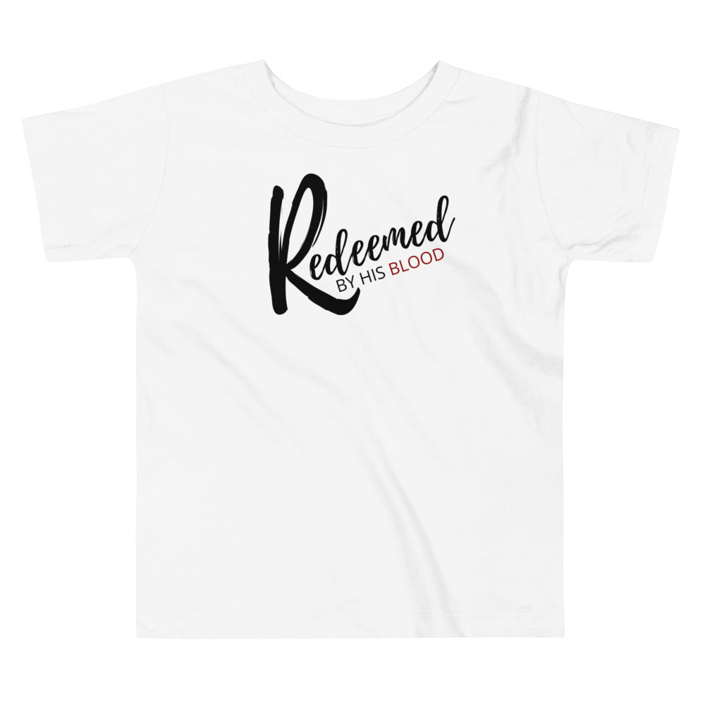 Redeemed by His Blood - Toddler T-shirt