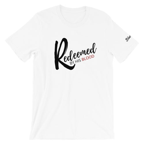 Redeemed by His Blood - Unisex T-Shirt