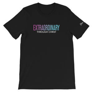 Extra Ordinary Through Christ - Unisex T-Shirt