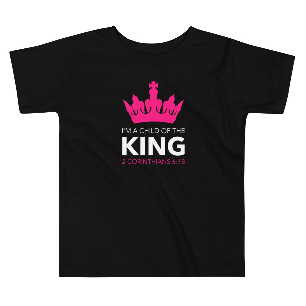 I'm a Child of the King - Toddler Short Sleeve Tee
