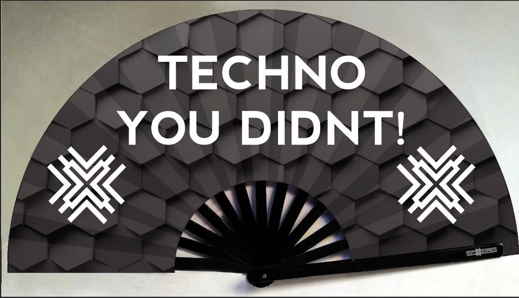 Techno You Didn't Fan