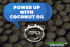 Power Ups - Coconut Oil
