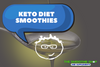 KETO DIET SMOOTHIES