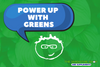 Power Ups - Greens