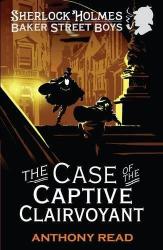 Sherlock Holmes Baker Street Boys: The Case of the Captive Clairvoyant