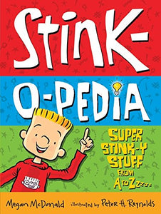 Stink-O-Pedia: Super Stink-Y Stuff from A to Zzzzz: