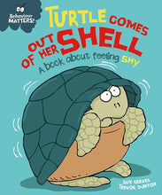 Load image into Gallery viewer, Behaviour Matters: Turtle Comes Out of Her Shell: A book about feeling shy