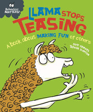 Load image into Gallery viewer, Behaviour Matters: Llama Stops Teasing: A book about making fun of others