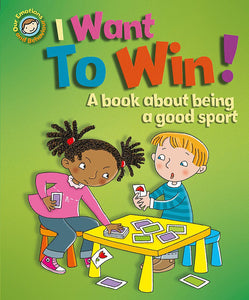 I Want to Win! A book about being a good sport