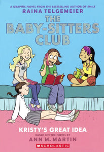 The Baby-Sitters Club: Kristy's Great Idea (#1)