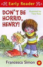 Load image into Gallery viewer, Early Reader: Don't Be Horrid, Henry!