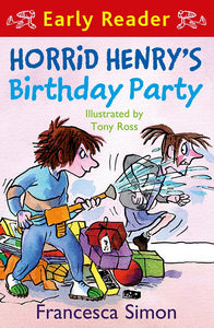 Early Reader: Horrid Henry's Birthday Party