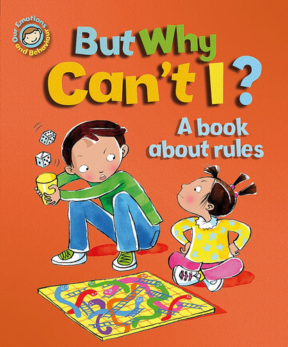 But Why Can't I?: A book about rules