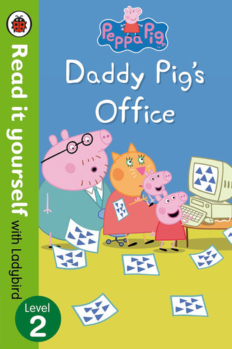 Read it Yourself with Ladybird: Peppa Pig Daddy Pig's Office (Level 2)