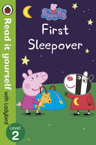 Read it Yourself with Ladybird: Peppa Pig First Sleepover (Level 2)