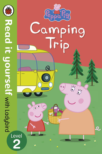 Read it Yourself with Ladybird: Peppa Pig Camping Trip (Level 2)
