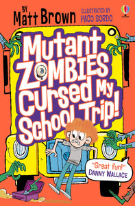Mutant Zombies Cursed My School Trip: As featured on BBC Radio 4