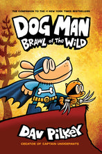 Load image into Gallery viewer, Dog Man: Brawl of the Wild (Dog Man #6)