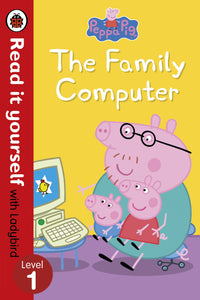 Read it Yourself with Ladybird: Peppa Pig The Family Computer (Level 1)