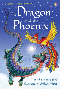 Usborne First Reading: The Dragon and the Phoenix (Level 2)